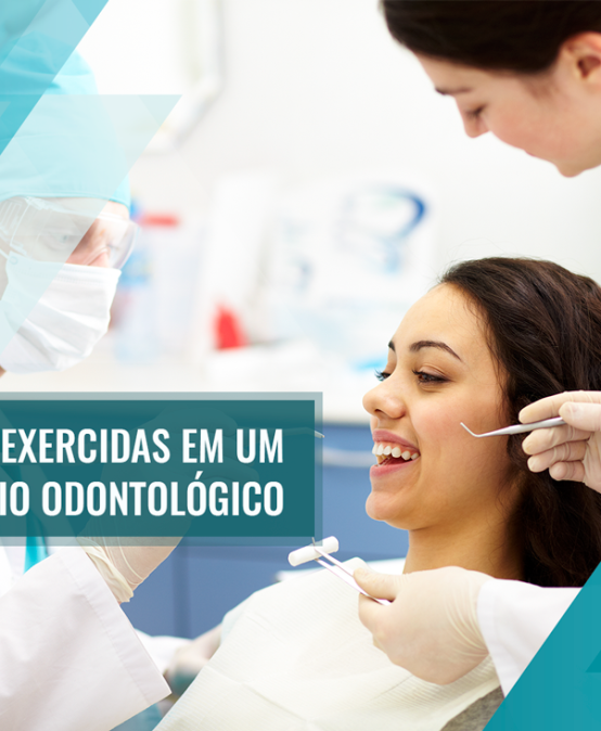 Técnico em Saúde Bucal – Tarefas exercidas em um consultório odontológico