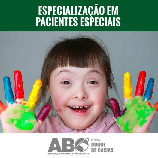 ESPECIALIZAÇÃO EM ODONTOLOGIA PARA PACIENTES COM NECESSIDADES ESPECIAIS